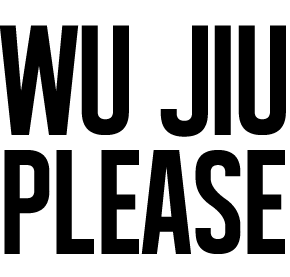 WUJIU PLEASE